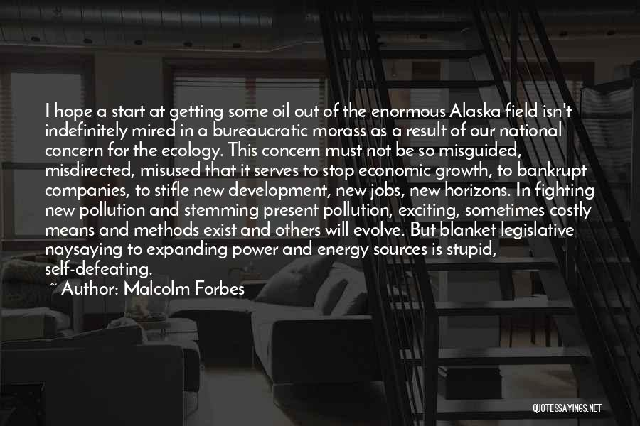 Sources Of Energy Quotes By Malcolm Forbes