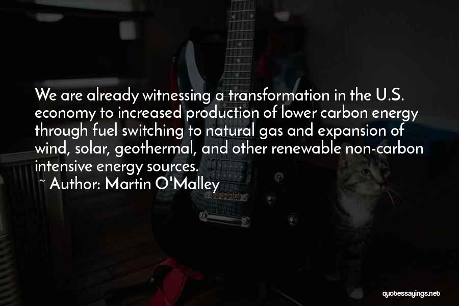 Sources Of Energy Quotes By Martin O'Malley