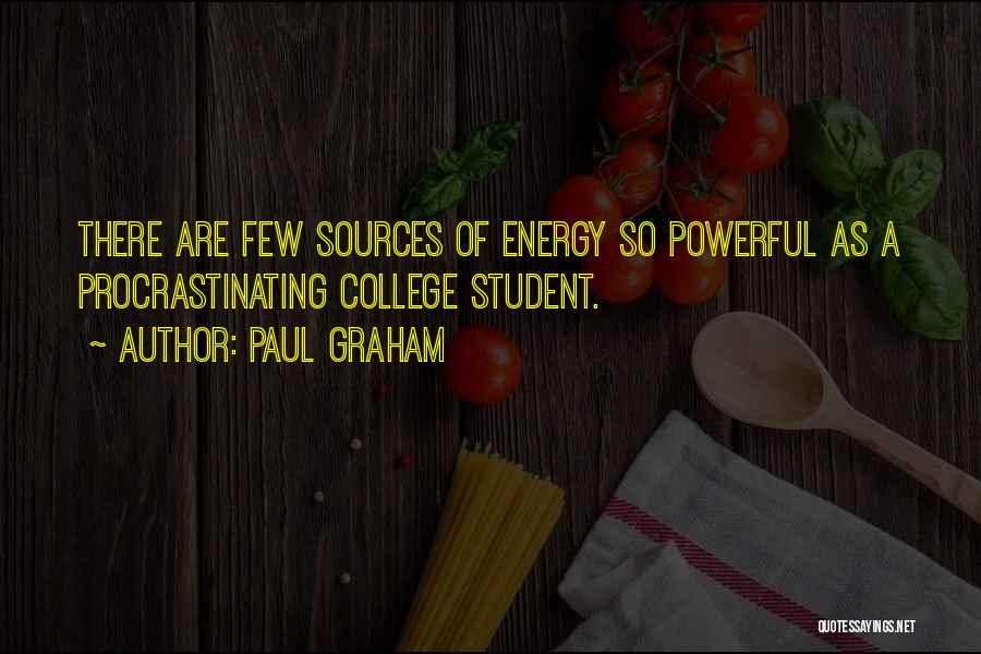 Sources Of Energy Quotes By Paul Graham
