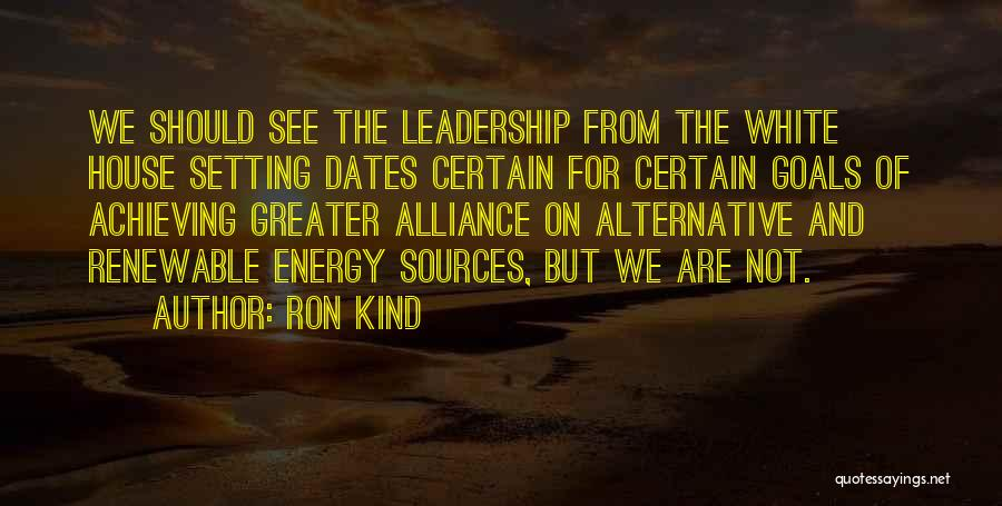 Sources Of Energy Quotes By Ron Kind