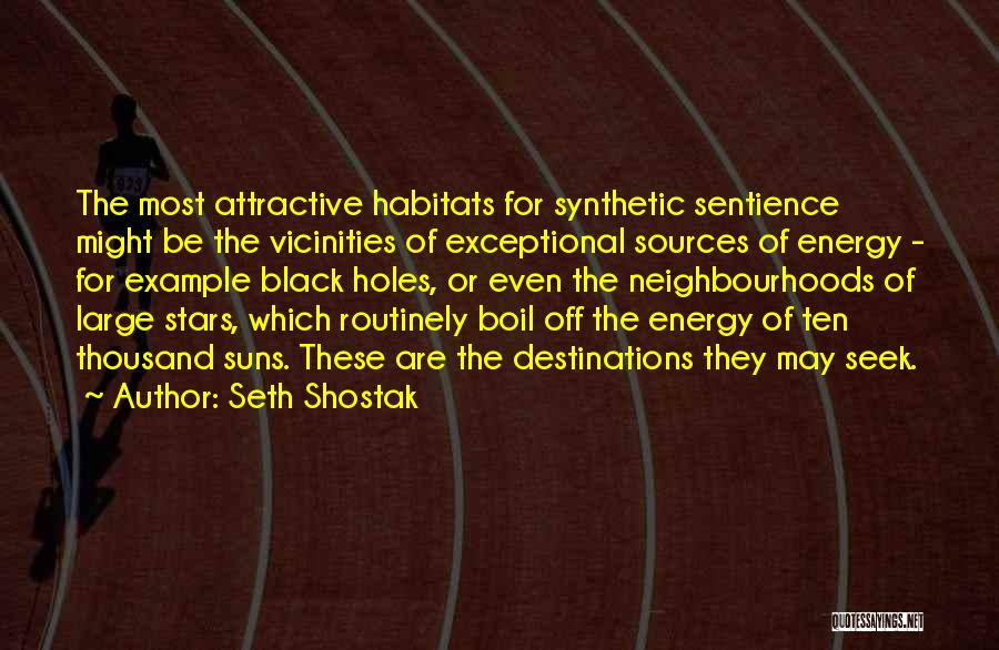 Sources Of Energy Quotes By Seth Shostak