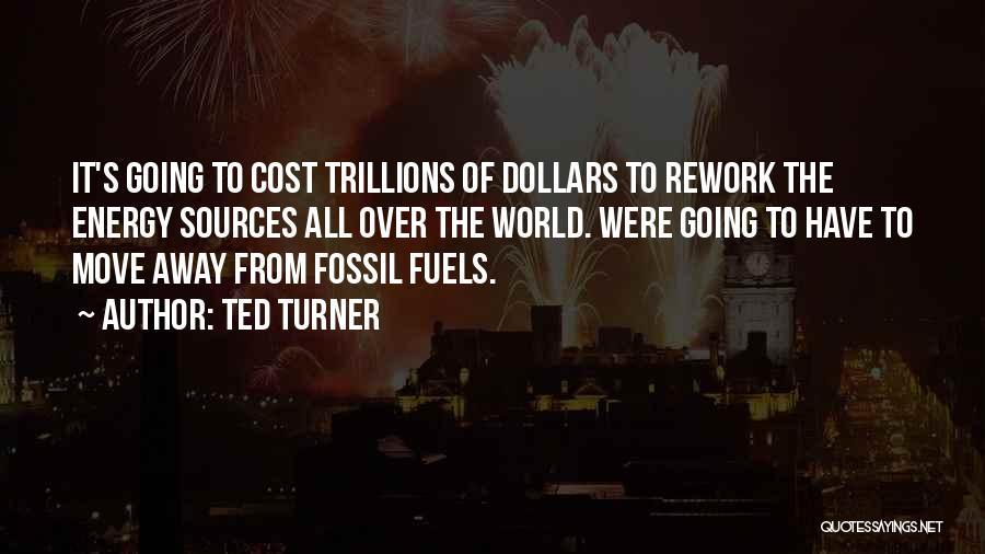 Sources Of Energy Quotes By Ted Turner