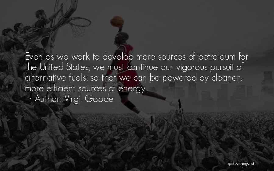Sources Of Energy Quotes By Virgil Goode