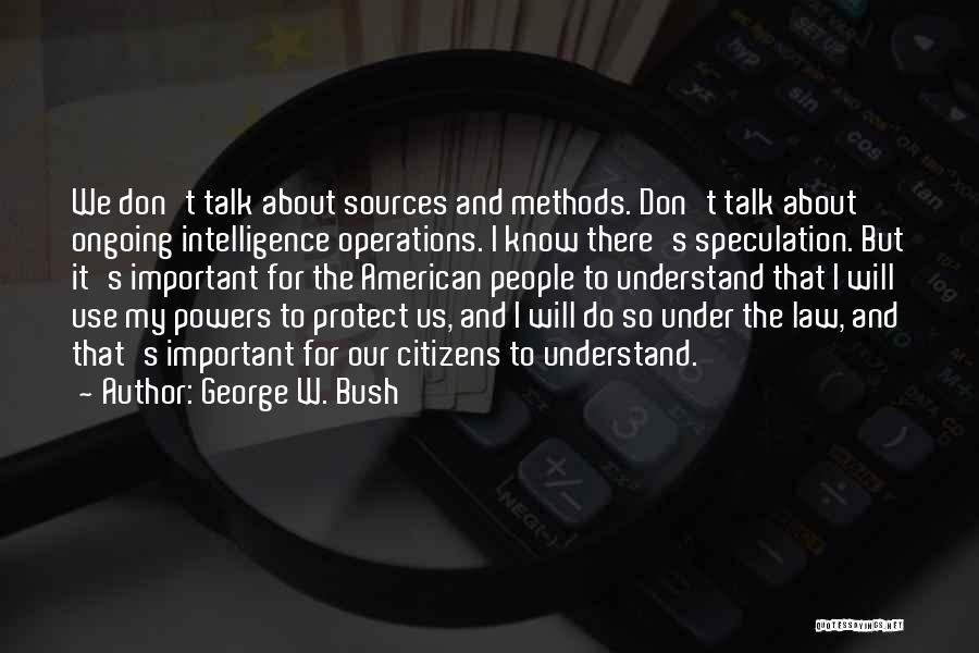Sources Of Law Quotes By George W. Bush