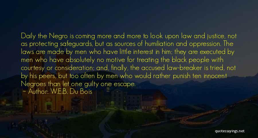 Sources Of Law Quotes By W.E.B. Du Bois