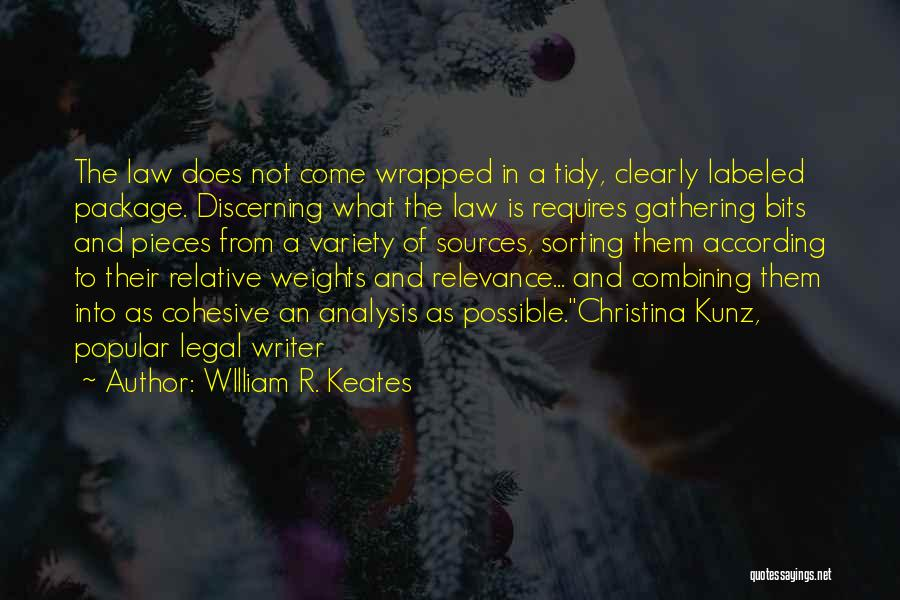 Sources Of Law Quotes By WIlliam R. Keates