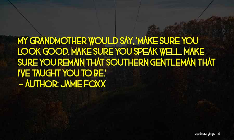Southern Gentleman Quotes By Jamie Foxx