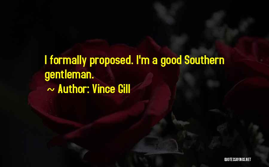 Southern Gentleman Quotes By Vince Gill