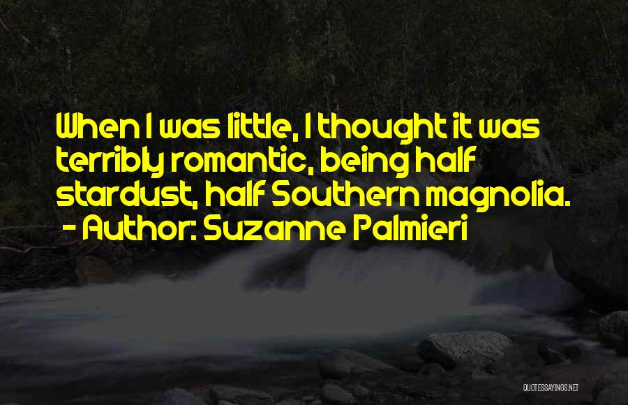 Southern Magnolia Quotes By Suzanne Palmieri