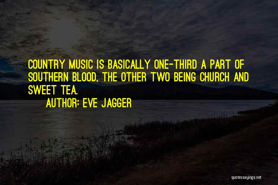 Southern Sweet Tea Quotes By Eve Jagger
