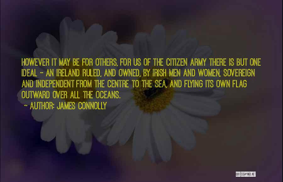 Sovereign Citizen Quotes By James Connolly
