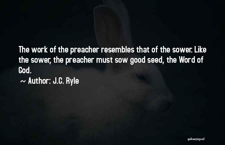 Sow Good Seeds Quotes By J.C. Ryle