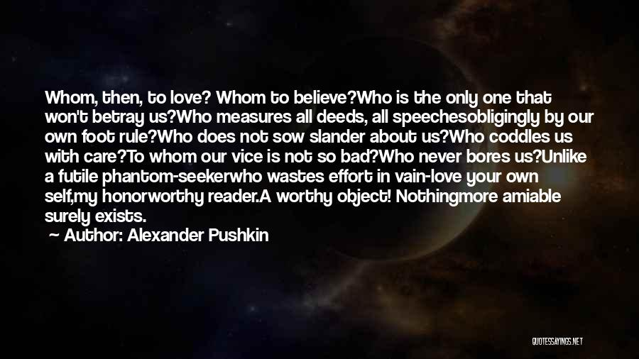 Sow Love Quotes By Alexander Pushkin