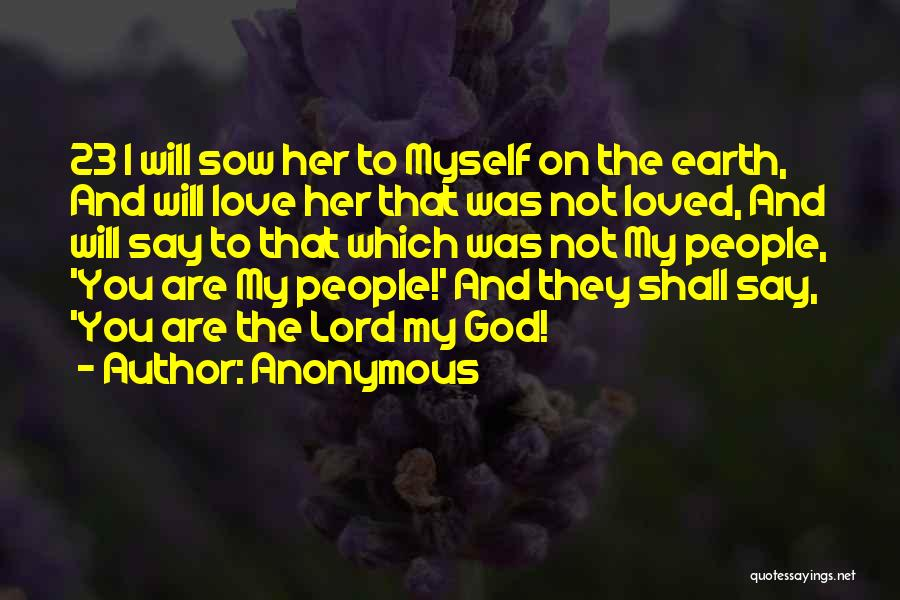 Sow Love Quotes By Anonymous