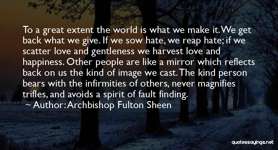 Sow Love Quotes By Archbishop Fulton Sheen