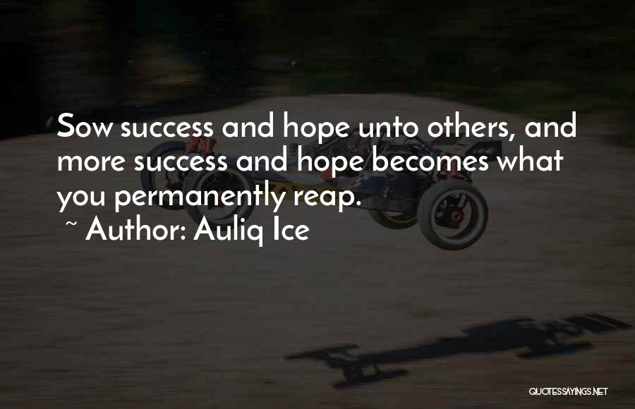 Sow Love Quotes By Auliq Ice