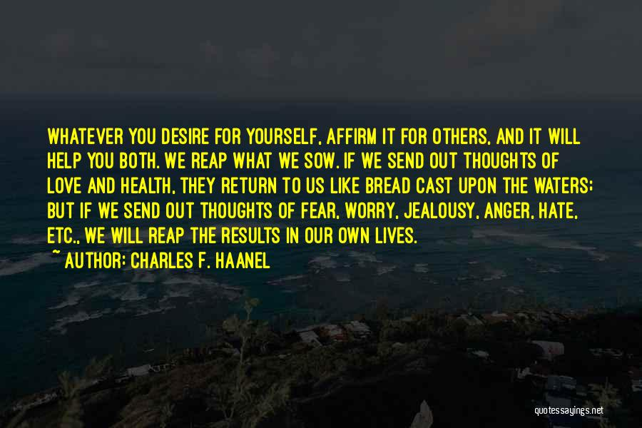 Sow Love Quotes By Charles F. Haanel