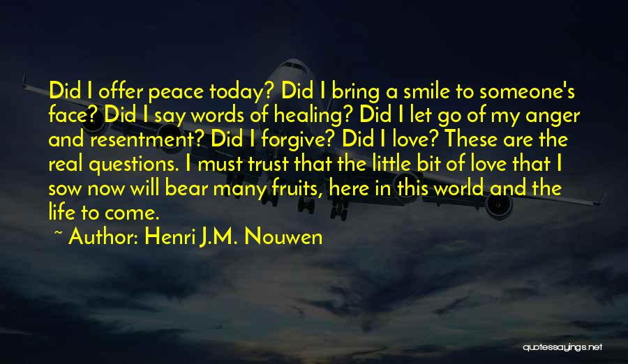 Sow Love Quotes By Henri J.M. Nouwen