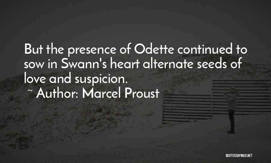 Sow Love Quotes By Marcel Proust