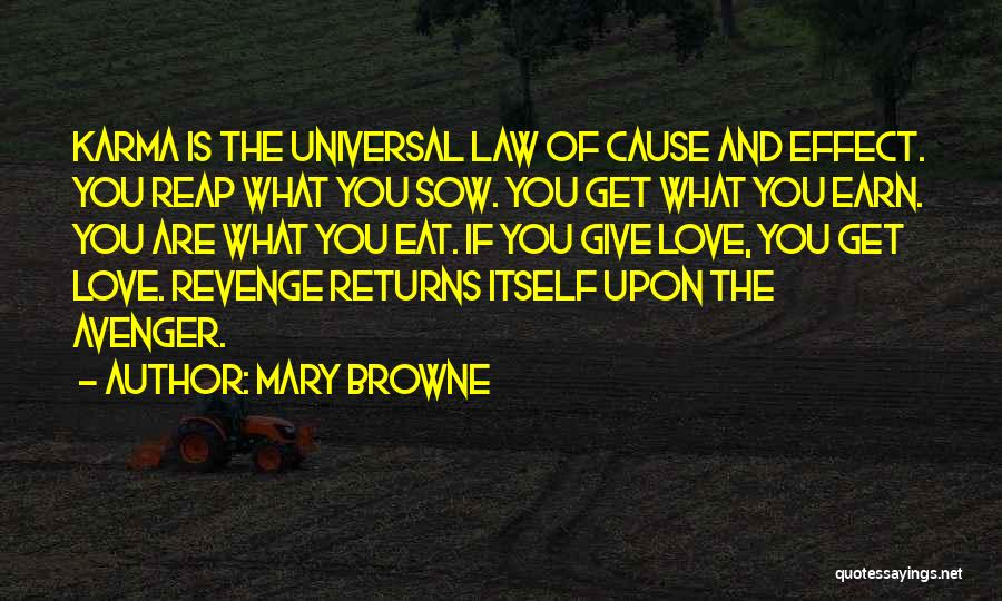 Sow Love Quotes By Mary Browne