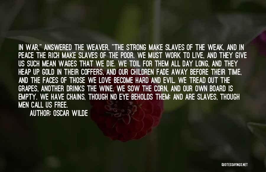 Sow Love Quotes By Oscar Wilde