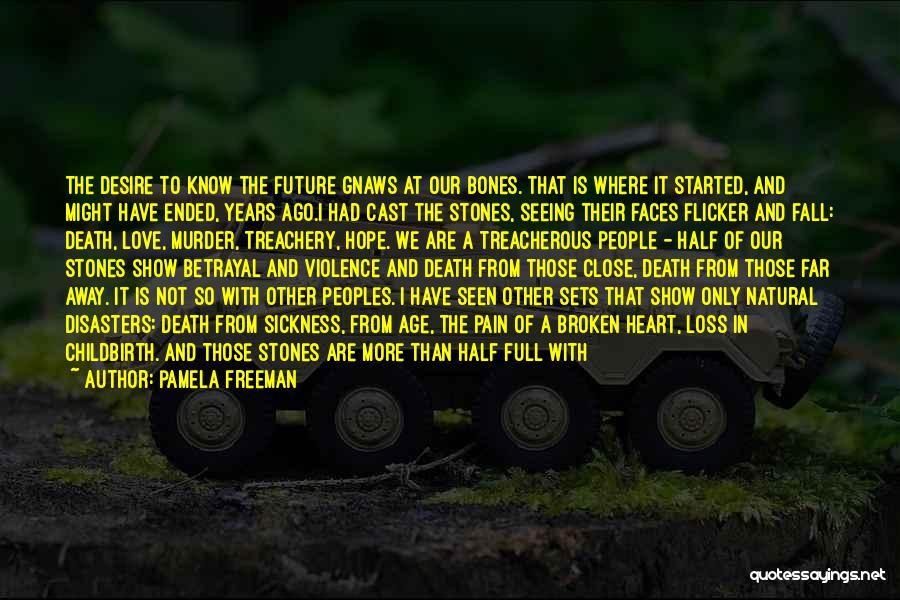 Sow Love Quotes By Pamela Freeman
