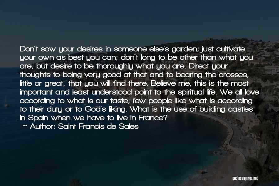 Sow Love Quotes By Saint Francis De Sales