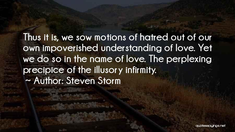Sow Love Quotes By Steven Storm