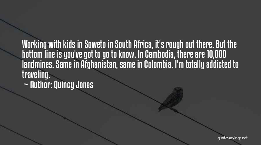 Soweto Quotes By Quincy Jones