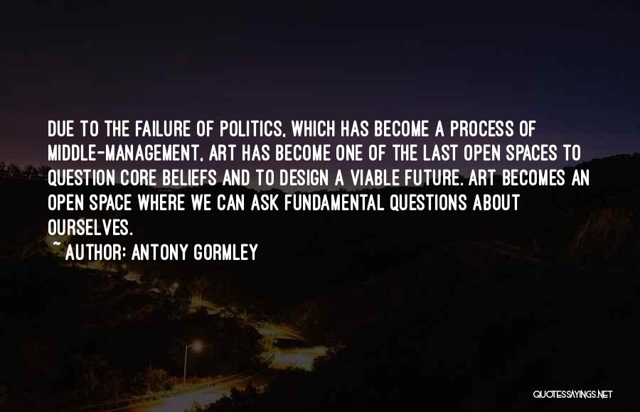 Space And Design Quotes By Antony Gormley