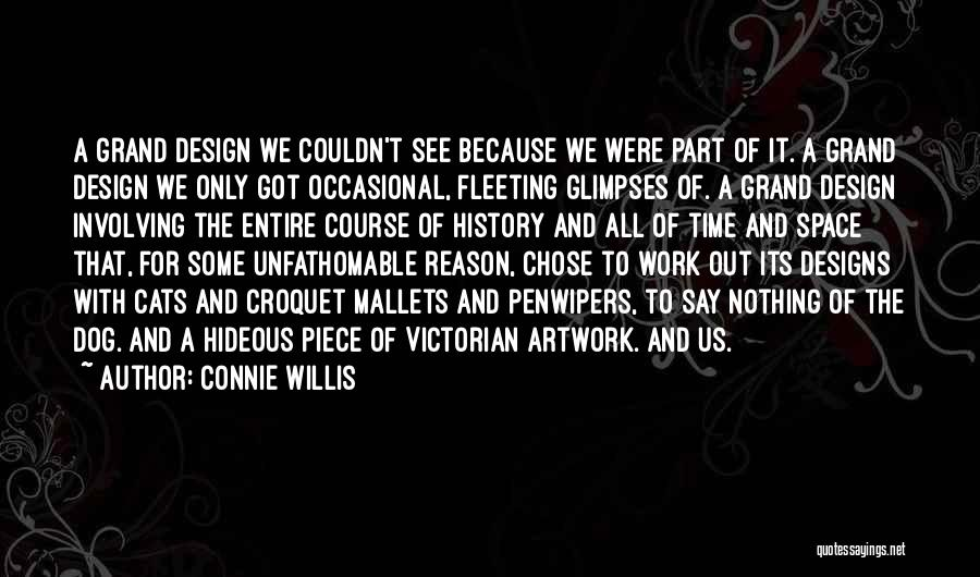 Space And Design Quotes By Connie Willis