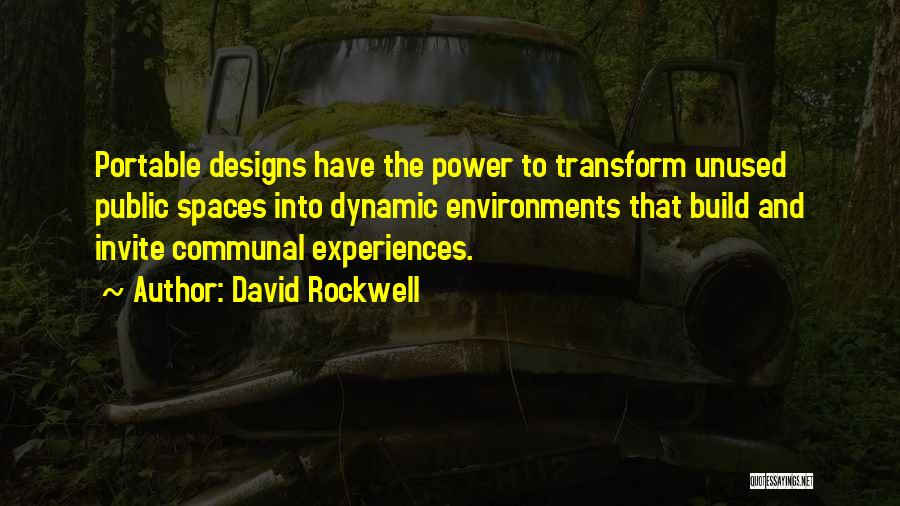 Space And Design Quotes By David Rockwell