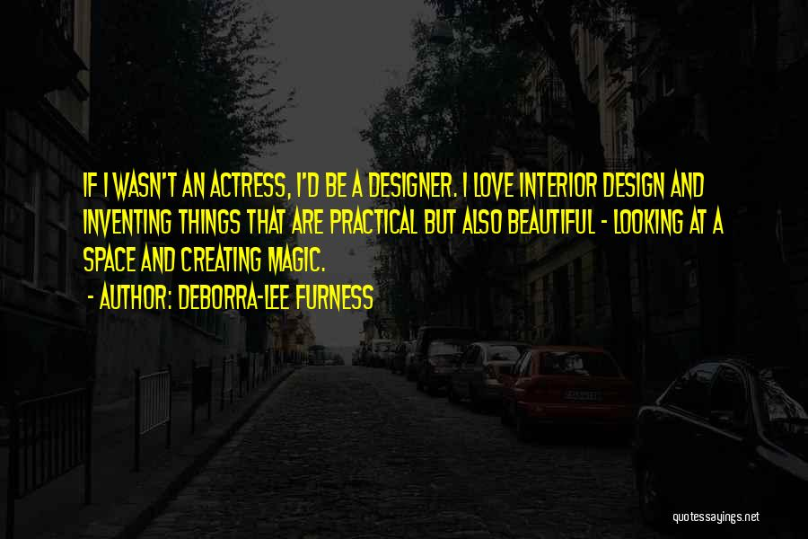 Space And Design Quotes By Deborra-Lee Furness
