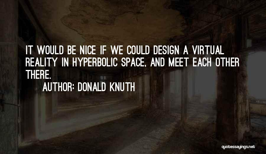 Space And Design Quotes By Donald Knuth