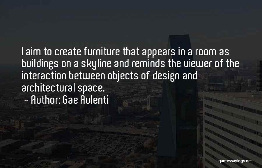 Space And Design Quotes By Gae Aulenti