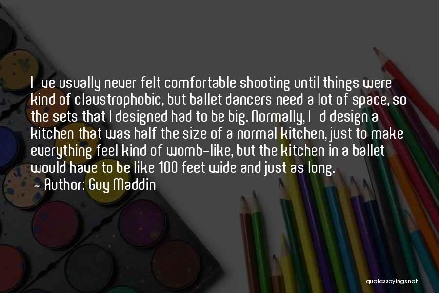 Space And Design Quotes By Guy Maddin
