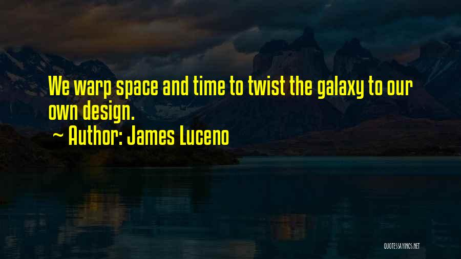 Space And Design Quotes By James Luceno