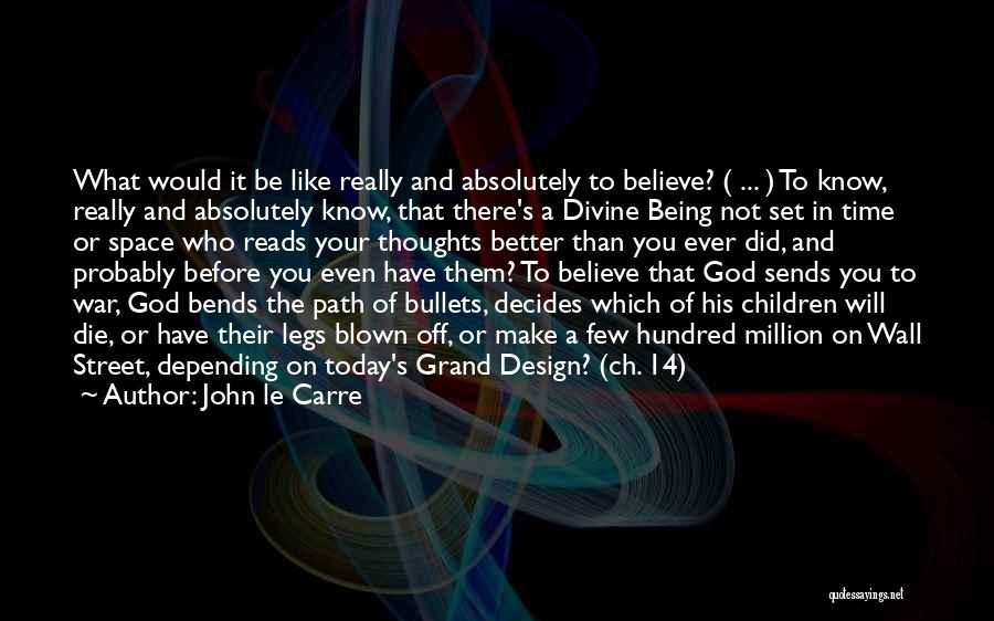 Space And Design Quotes By John Le Carre