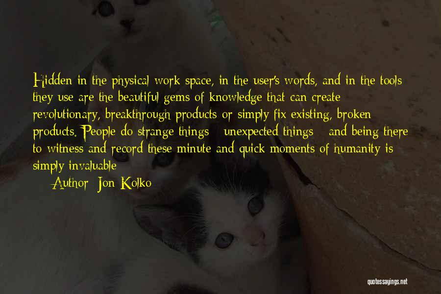 Space And Design Quotes By Jon Kolko