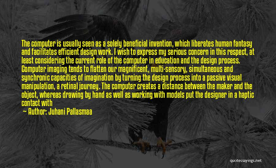 Space And Design Quotes By Juhani Pallasmaa