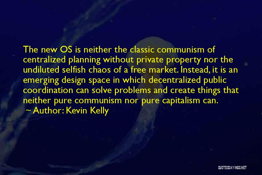 Space And Design Quotes By Kevin Kelly