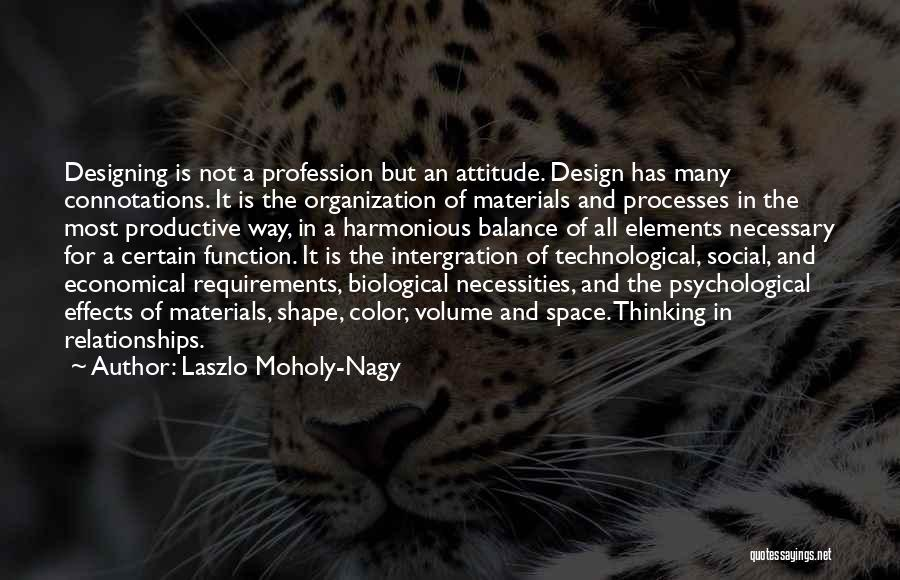 Space And Design Quotes By Laszlo Moholy-Nagy