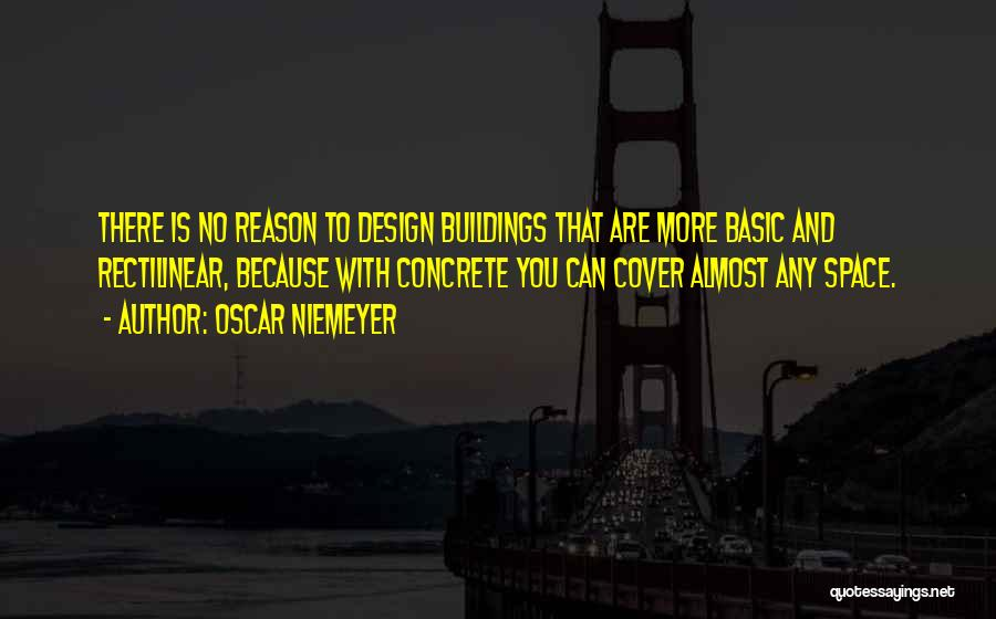 Space And Design Quotes By Oscar Niemeyer