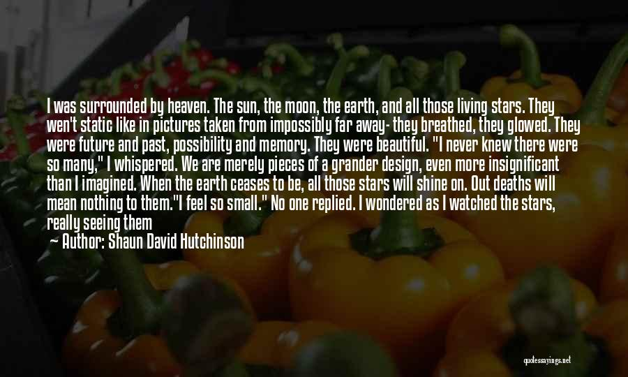 Space And Design Quotes By Shaun David Hutchinson