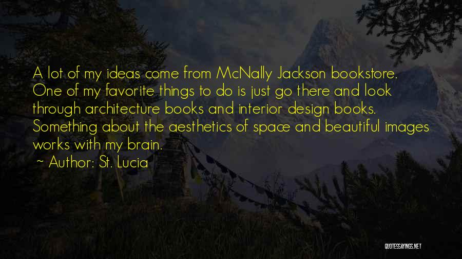 Space And Design Quotes By St. Lucia