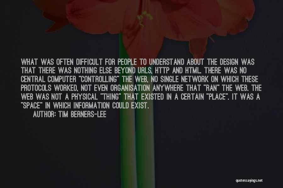 Space And Design Quotes By Tim Berners-Lee