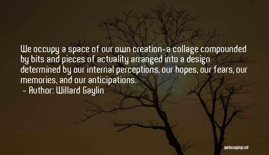 Space And Design Quotes By Willard Gaylin