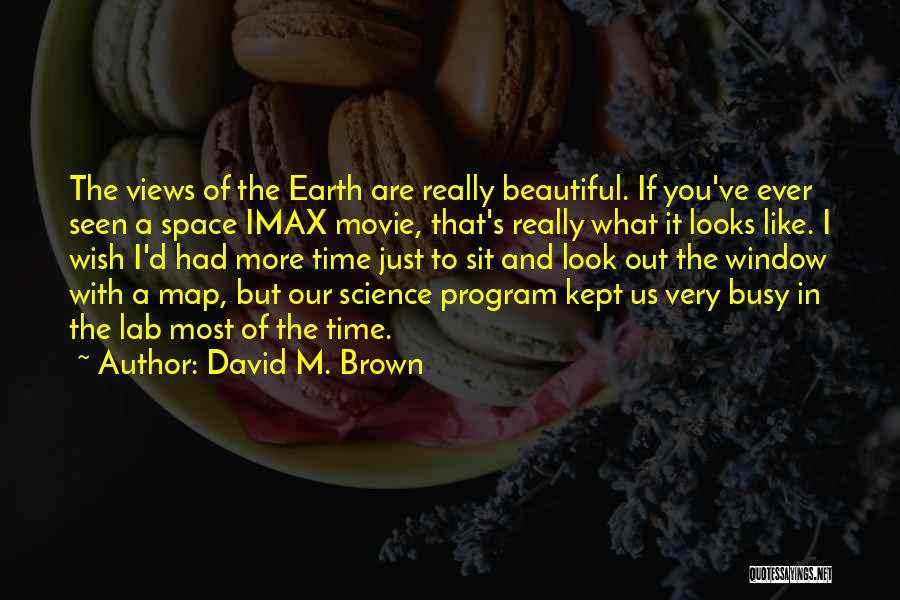 Space And Science Quotes By David M. Brown