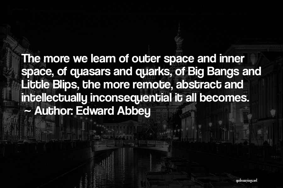 Space And Science Quotes By Edward Abbey