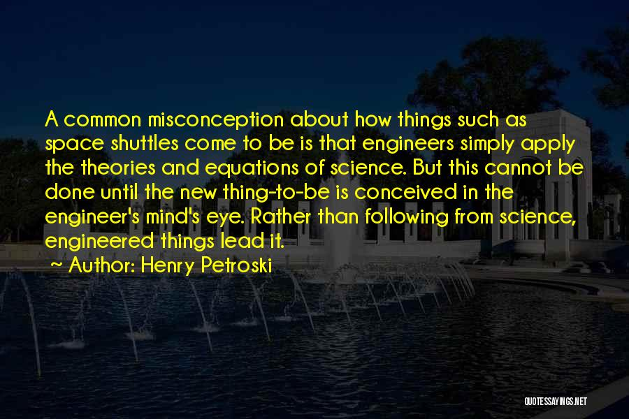 Space And Science Quotes By Henry Petroski